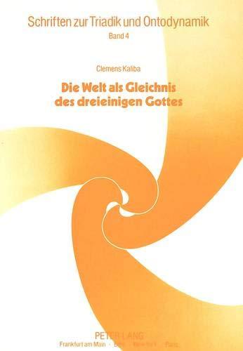Clemens Kaliba: Die Welt als Gleichnis des dreieinigen Gottes: Heinrich Beck