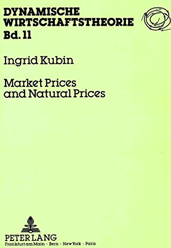 Market Prices and Natural Prices: Kubin, Ingrid
