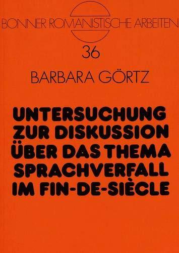Untersuchung zur Diskussion über das Thema Sprachverfall im Fin-de-Siècle: Barbara ...