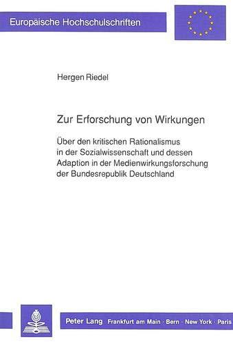 Zur Erforschung von Wirkungen Über den kritischen Rationalismus in der Sozialwissenschaft und ...