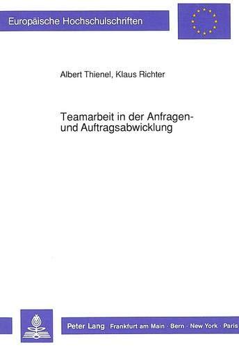Teamarbeit in der Anfragen- und Auftragsabwicklung Neue Organisationsformen, Technikeinsatz und ...