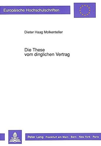 9783631432242: Die These vom dinglichen Vertrag: Zur formalen Struktur der Eigentumsübertragung nach 929 Satz 1 BGB (Europäische Hochschulschriften / European ... Universitaires Européennes) (German Edition)