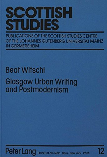 Glasgow Urban Writing and Postmodernism: Beat Witschi
