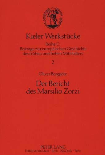 Der Bericht des Marsilio Zorzi: Oliver Bergg�tz