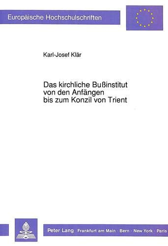 9783631432518: Das kirchliche Bußinstitut von den Anfängen bis zum Konzil von Trient (Europäische Hochschulschriften / European University Studies / Publications Universitaires Européennes) (German Edition)