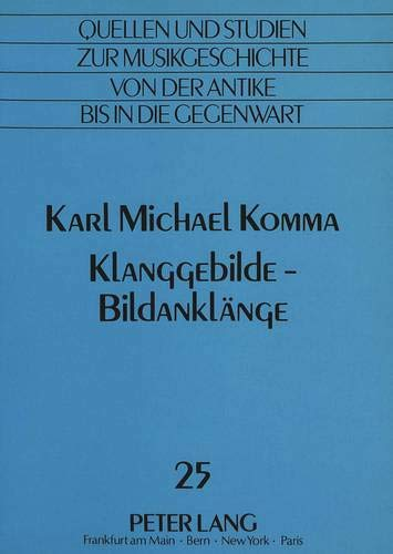 Klanggebilde - Bildanklänge: Karl Michael Komma