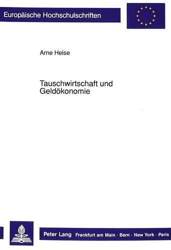 Tauschwirtschaft und Geldökonomie: Arne Heise