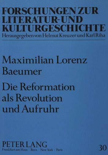 Die Reformation als Revolution und Aufruhr: Maximilian Lorenz Baeumer