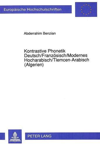 Kontrastive Phonetik Deutsch/Französisch/Modernes Hocharabisch/Tl: BENZIAN ...