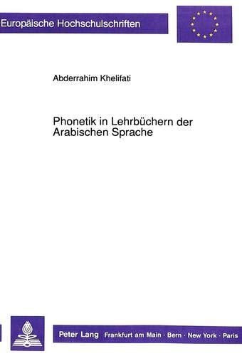 Phonetik in Lehrbüchern der Arabischen Sprache: Abderrahim Khelifati