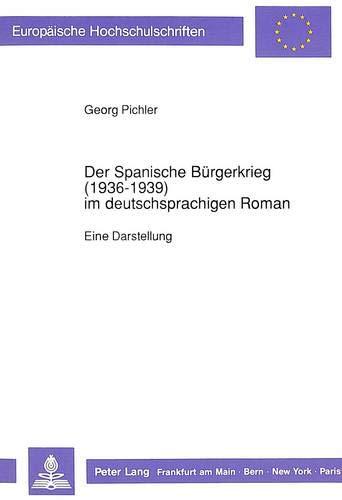 Der Spanische Bürgerkrieg (1936-1939) im deutschsprachigen Roman: Georg Pichler