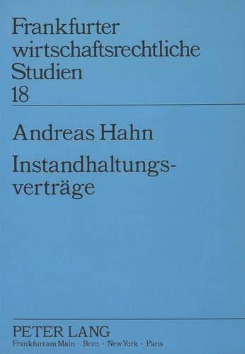 9783631436585: Instandhaltungsverträge: Begriffe, Einordnung, Rechtsfolgenbestimmung, Auswirkung auf die Kautelarpraxis (Frankfurter wirtschaftsrechtliche Studien) (German Edition)