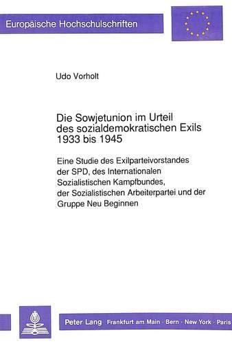 Die Sowjetunion im Urteil des sozialdemokratischen Exils 1933 bis 1945: Udo Vorholt