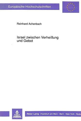Israel zwischen Verheißung und Gebot: Reinhard Achenbach