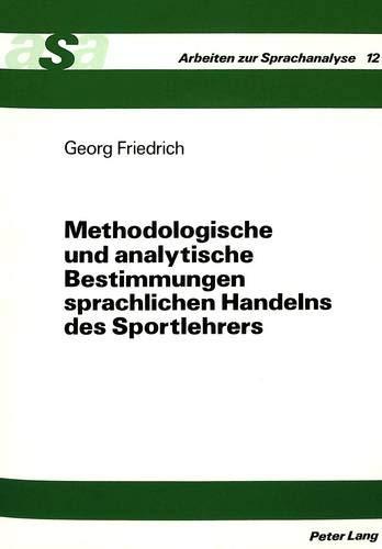 Methodologische und analytische Bestimmungen sprachlichen Handelns des Sportlehrers: Bedeutungen ...