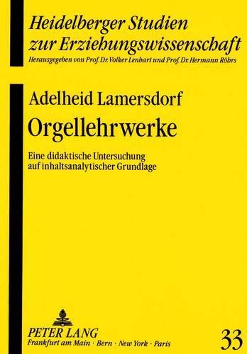 9783631439203: Orgellehrwerke. Eine didaktische Untersuchung auf inhaltsanalytischer Grundlage