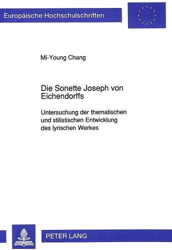 Die Sonette Joseph von Eichendorffs: Mi-Young Chang