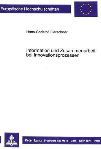 Information und Zusammenarbeit bei Innovationsprozessen: Gierschner, Hans-Christof