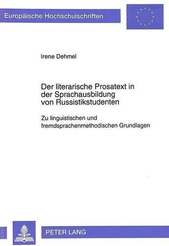 Der literarische Prosatext in der Sprachausbildung von Russistikstudenten Zu linguistischen und ...
