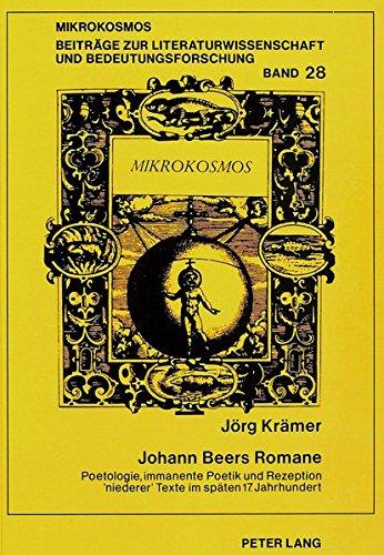 Johann Beers Romane: Poetologie, Immanente Poetik Und Rezeption 'niederer' Texte Im ...
