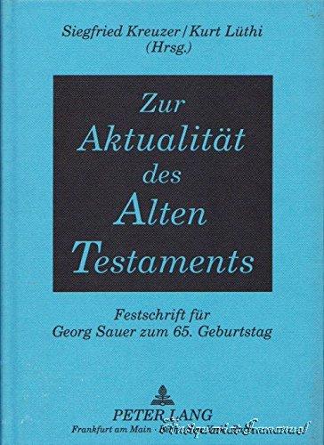 9783631440452: Zur Aktualität des Alten Testaments: Festschrift für Georg Sauer zum 65. Geburtstag-Herausgegeben von Siegfried Kreuzer und Kurt Lüthi (German Edition)