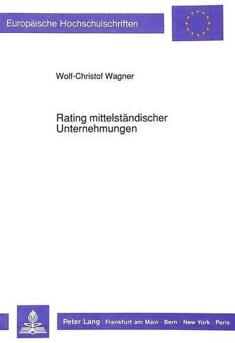 Rating mittelständischer Unternehmungen Fundierung und Konzeption einer standardisierten ...