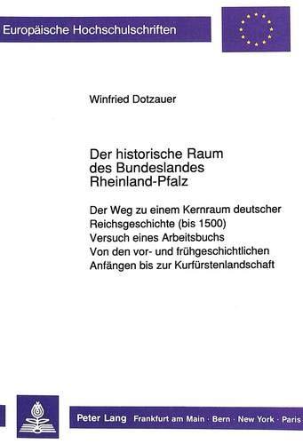 Der historische Raum des Bundeslandes Rheinland-Pfalz: Winfried Dotzauer