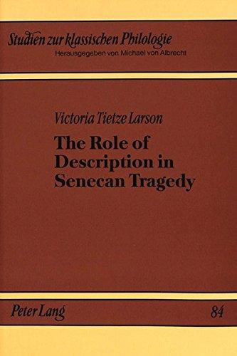 The Role Of Description In Senecan Tragedy: Larson, Victoria Tietze