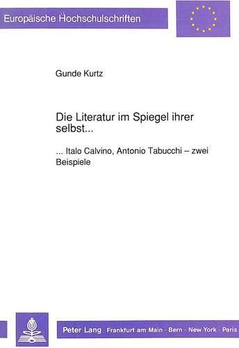 Die Literatur im Spiegel ihrer selbst.: Gunde Kurtz