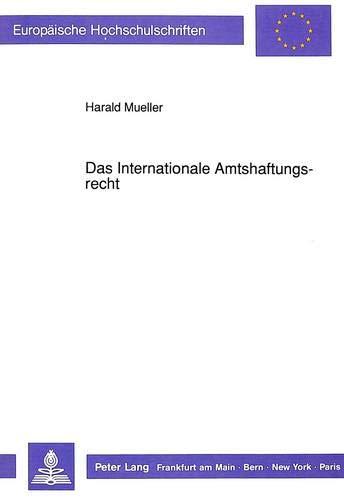 Das Internationale Amtshaftungsrecht: Mueller, Harald
