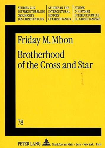 Brotherhood of the Cross and Star A New Religious Movement in Nigeria: Mbon, Friday M.