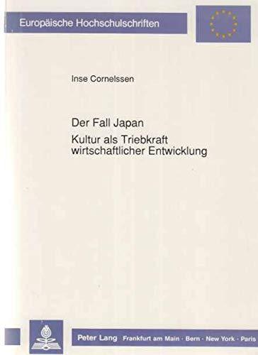 9783631442678: Der Fall Japan: Kultur als Triebkraft wirtschaftlicher Entwicklung (Europäische Hochschulschriften)