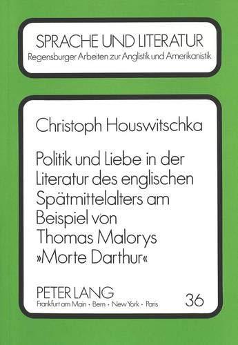 Politik und Liebe in der Literatur des englischen Spätmittelalters am Beispiel von Thomas ...