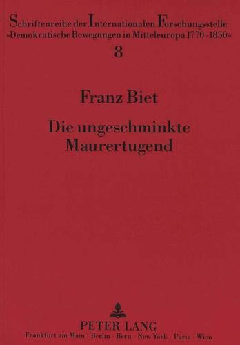 Die ungeschminkte Maurertugend Georg Forsters freimaurerische Ideologie und ihre Bedeutung für...