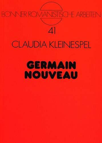 Germain Nouveau Zwischen Ästhetizismus und Religiosität: Kleinespel, Claudia
