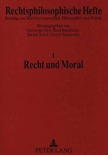 9783631445341: Recht Und Moral (Rechtsphilosophische Hefte)