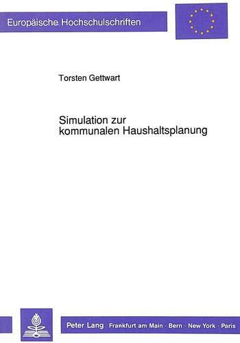 9783631445549: Simulation zur kommunalen Haushaltsplanung (Europaeische Hochschulschriften / European University Studie)