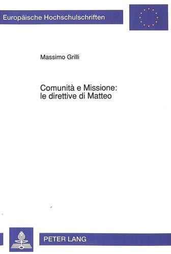 Comunità e Missione: le direttive di Matteo Indagine esegetica su Mt 9, 35-11, 1: Grilli, ...