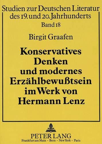 Konservatives Denken und modernes Erzählbewußtsein im Werk von Hermann Lenz: Graafen, ...