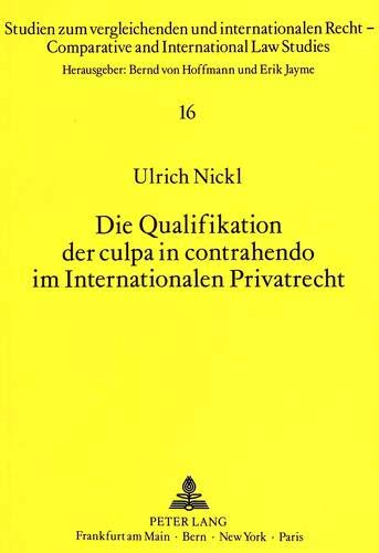 Die Qualifikation der culpa in contrahendo im Internationalen Privatrecht: Ulrich Nickl