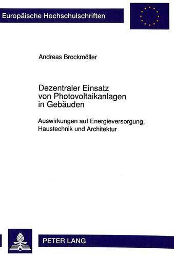 Dezentraler Einsatz von Photovoltaikanlagen in Gebäuden: Andreas Brockmöller