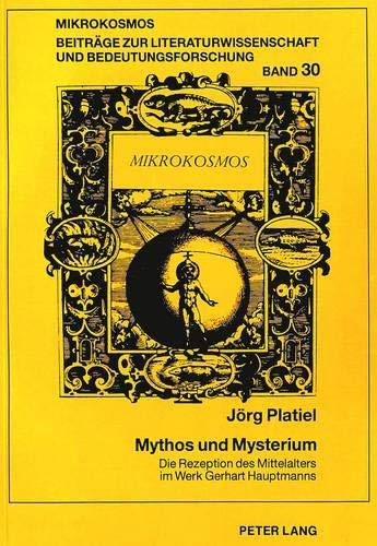 Mythos Und Mysterium: Die Rezeption Des Mittelalters Im Werk Gerhart Hauptmanns (Paperback): Jorg ...