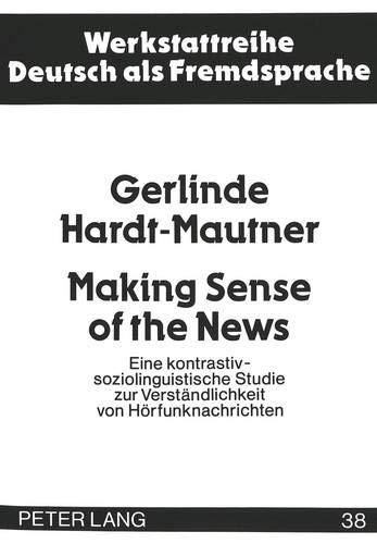 Making Sense of the News: Eine Kontrastiv-Soziolinguistische Studie Zur Verstaendlichkeit Von ...