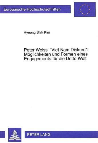 Peter Weiss' «Viet Nam Diskurs»: Möglichkeiten und Formen eines Engagements f...