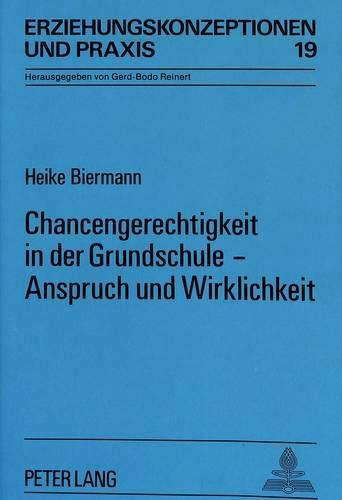9783631449202: Chancengerechtigkeit in der Grundschule - Anspruch und Wirklichkeit (Erziehungskonzeptionen und Praxis) (German Edition)