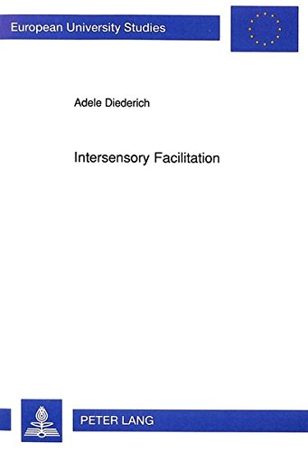 9783631449462: Intersensory Facilitation: Race, Superposition, and Diffusion Models for Reaction Time to Multiple Stimuli (Europäische Hochschulschriften / European ... / Publications Universitaires Européennes)