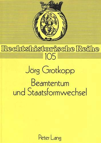 Beamtentum und Staatsformwechsel: J�rg Grotkopp