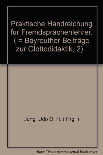 9783631450802: Praktische Handreichung für Fremdsprachenlehrer. Bayreuther Beiträge zur Glottodidaktik Band 2,