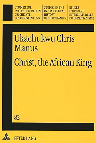 Christ, the African King: Ukachukwu Chris Manus