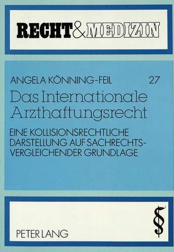 Das Internationale Arzthaftungsrecht Eine kollisionsrechtliche Darstellung auf ...